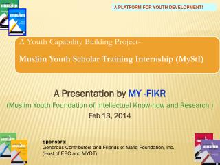 A Presentation by  MY -FIKR (Muslim Youth Foundation of Intellectual Know-how and Research )