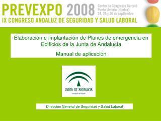 Elaboración e implantación de Planes de emergencia en Edificios de la Junta de Andalucía