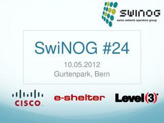 SwiNOG #24