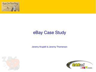 EBay Case Study   Jeremy Kraybill  Jeremy Thomerson