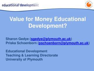 Value for Money Educational Development?
