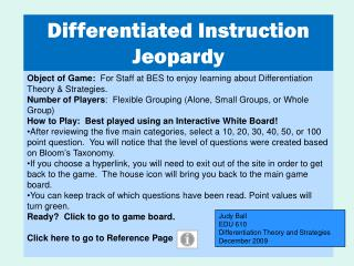 Object of Game:   For Staff at BES to enjoy learning about Differentiation Theory & Strategies.
