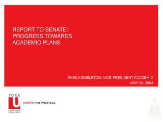 REPORT TO SENATE:  PROGRESS TOWARDS ACADEMIC PLANS