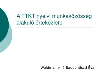 A TTKT nyelvi munkak�z�ss�g alakul� �rtekezlete