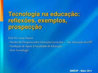 Tecnologia na educação : reflexões, exemplos, prospecção