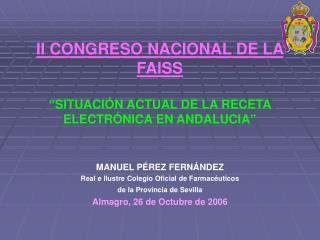 MANUEL P�REZ FERN�NDEZ Real e Ilustre Colegio Oficial de Farmac�uticos  de la Provincia de Sevilla