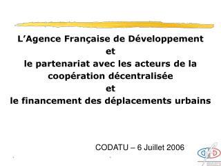 L'Agence Française de Développement et le partenariat avec les acteurs de la