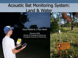 Acoustic Bat Monitoring System:  Land & Water