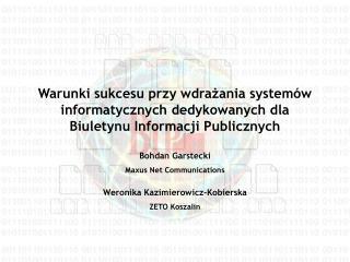 Bohdan Garstecki Maxus Net Communications Weronika Kazimierowicz-Kobierska ZETO Koszalin