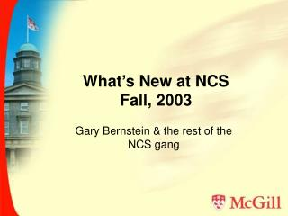 What's New at NCS Fall, 2003