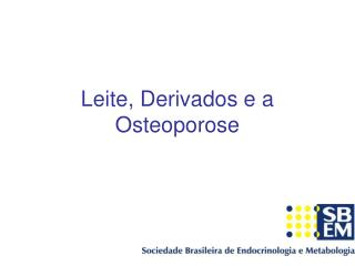 Leite, Derivados e a Osteoporose