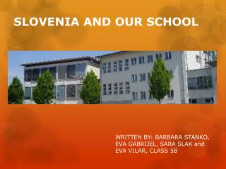 SLOVENIA AND OUR SCHOOL
