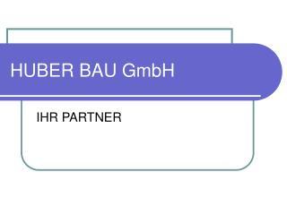 HUBER BAU GmbH
