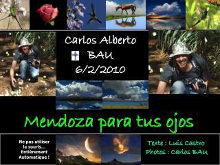 Carlos Alberto BAU 6/2/2010 En  sa mémoire