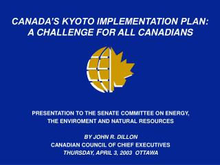 CANADA'S KYOTO IMPLEMENTATION PLAN: A CHALLENGE FOR ALL CANADIANS