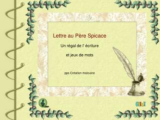 Lettre au Père Spicace Un régal de l' écriture et jeux de mots pps Création malouine
