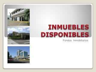 INMUEBLES  DISPONIBLES