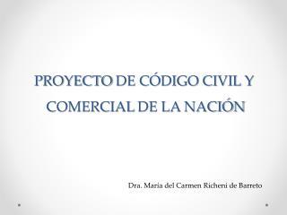 PROYECTO  DE C�DIGO CIVIL Y� COMERCIAL�DE LA NACI�N