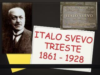 ITALO SVEVO TRIESTE  1861 - 1928