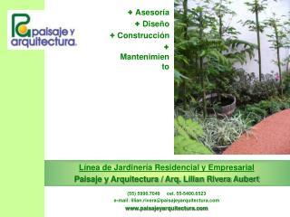 +  Asesoría  +  Diseño  +  Construcción +  Mantenimiento