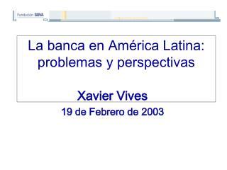 La banca en América Latina: problemas y perspectivas