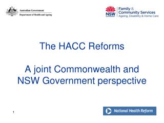 The HACC Reforms A joint Commonwealth and NSW Government perspective