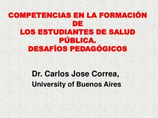 COMPETENCIAS EN LA FORMACI N DE  LOS ESTUDIANTES DE SALUD P BLICA.  DESAF OS PEDAG GICOS
