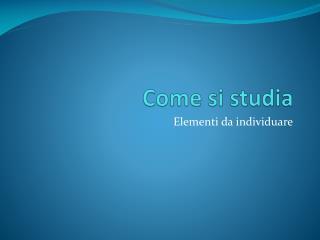 Come si studia