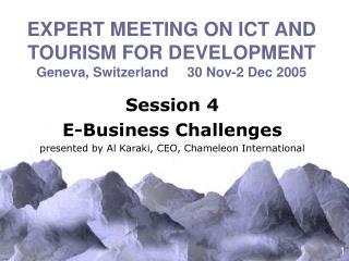 EXPERT MEETING ON ICT AND TOURISM FOR DEVELOPMENT Geneva, Switzerland      30 Nov-2 Dec 2005