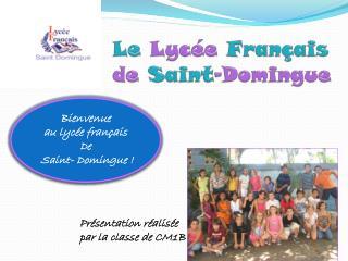 Le Lyc�e Fran�ais  de  Saint - Domingue
