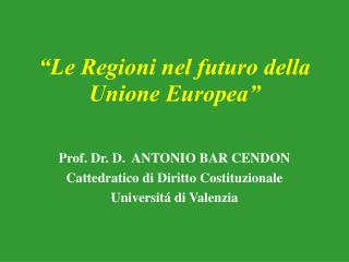 �Le Regioni nel futuro della Unione Europea�