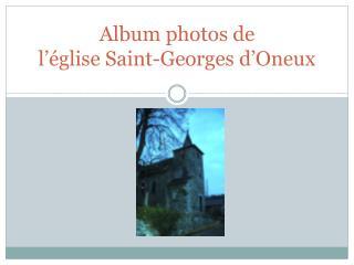 Album photos de  l'église Saint-Georges d'Oneux