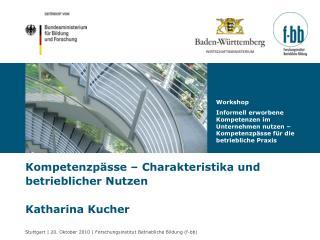 Kompetenzpässe – Charakteristika und betrieblicher Nutzen Katharina Kucher