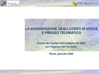 LA SODDISFAZIONE DEGLI UTENTI DI DOCFA E PREGEO TELEMATICO