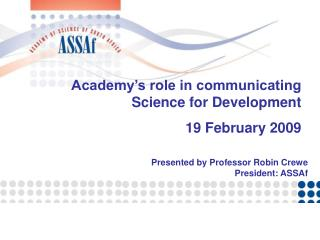Academy�s role in communicating Science for Development  19 February 2009