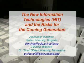 The New Information  Technologies (NIT)  and the Risks for  the Coming Generation