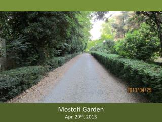 Mostofi  Garden Apr. 29 th , 2013