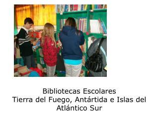 Bibliotecas Escolares Tierra del Fuego, Antártida e Islas del Atlántico Sur