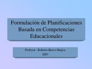 Formulación de Planificaciones Basada en Competencias Educacionales