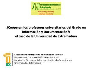 ¿Cooperan los profesores universitarios del Grado en Información y Documentación?: