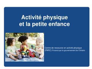 Activité physique  et la petite enfance