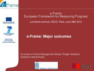 Co-chairs e-Frame Management Board: Rutger Hoekstra (Statistics Netherlands)