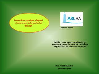 Dr. G. Claudio Lacriola Specialista in Igiene