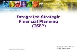 Integrated Strategic Financial Planning  (ISFP)