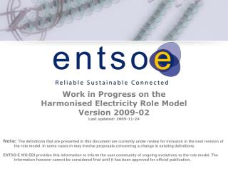 Work in Progress on the Harmonised Electricity Role Model Version 2009-02 Last updated: 2009-11-24