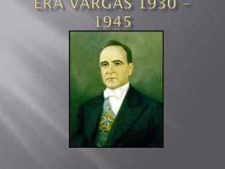 1 - O PERÍODO PROVISÓRIO (1930 – 1934) :  Decretos-lei . Nomeação de interventores.