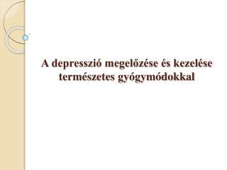 A depresszió megelőzése és kezelése  természetes gyógymódokkal