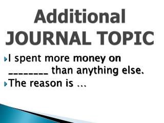 Additional JOURNAL  TOPIC