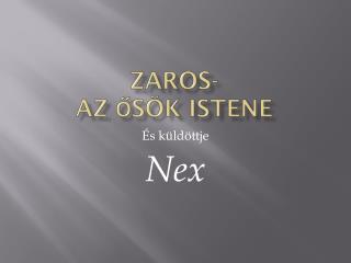 Zaros- Az ősök istene