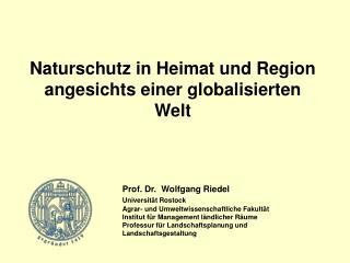 Naturschutz in Heimat und Region angesichts einer globalisierten Welt